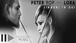 Lora si Peter Pop - Singuri in doi (VideoClip Full HD)