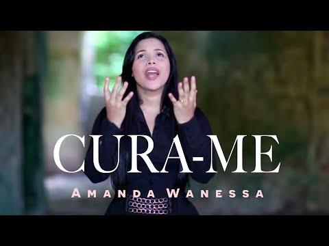 AMANDA WANESSA - Clipe: Cura-me OFICIAL