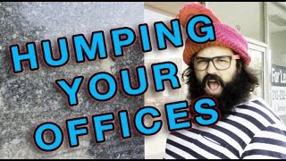 [Humping Your Offices] Video