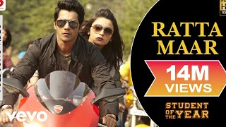 Ratta Maar - Student Of The Year - Full HD Music Video