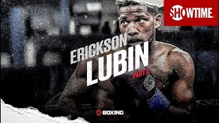 THE RISE: Erickson Lubin   Part 2   SHOWTIME CHAMPIONSHIP BOXING