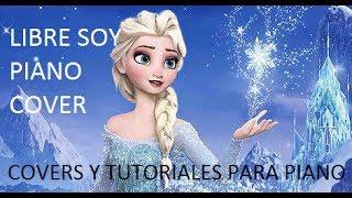 Frozen Libre Soy ( Carmen Sarahi ) Piano Cover