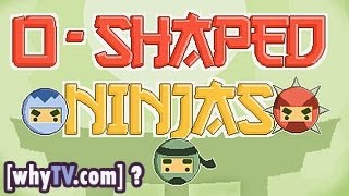 o-shaped ninjas walkthrough game and videos