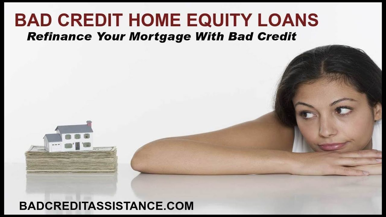 HOME EQUITY LOAN BAD CREDIT ֎ REFINANCE WITH BAD CREDIT ֎ MORTGAGE REFINANCING - YouTube