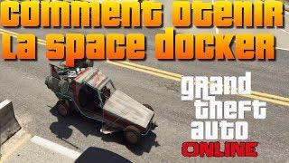 [GTA 5 Online] Avoir La Space Doker En Multijoueur