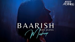 Baarish Ban Jaana Mashup Aftermorning Hindi Video Download New Video HD