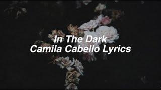 In The Dark    Camila Cabello Lyrics