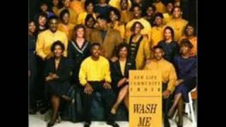 Wash Me By The New Life Community Choir Featuring Pastor