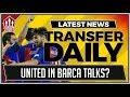 MAN UTD Chase BARCELONA Transfer MUFC Transfer News