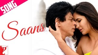 Saans  - Jab Tak Hai Jaan