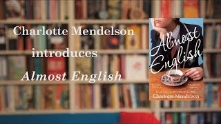 Charlotte Mendelson on Baileys and Man Booker longlisted novel, Almost English