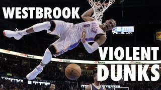 Russell Westbrook's Most Violent Dunks of His Career