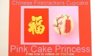 How To Make A Chinese Firecrackers Cupcake For Chinese