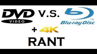 DVD V.s. BLU-RAY + 4K A Rant On Why You Should Upgrade