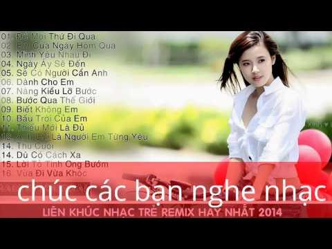 Liên Khúc Nhạc Trẻ Remix New Hay Nhất 2015  ll Nonstop - Việt Mix Mới T.O.P  - Để Mọi Thứ Qua Đi