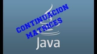 Curso java: Videotutorial 12: Continuación Matrices