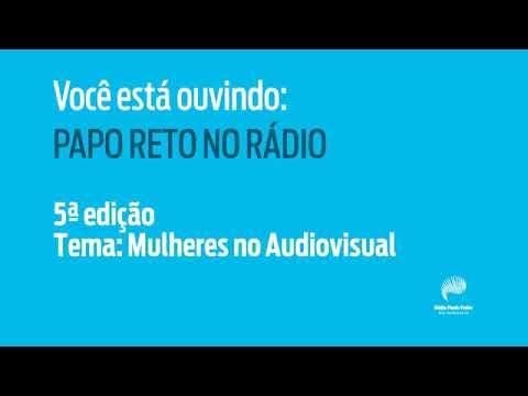 Papo Reto no Rádio - 01/08 - Mulheres no Audiovisual