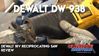 Dewalt 18v reciprocating saw review | Dewalt DW 938