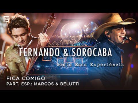 Fernando & Sorocaba - Fica Comigo (part. Marcos & Belutti) - (DVD Sinta Essa Experiência)