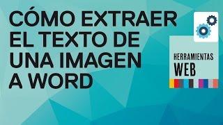 Cómo Extraer El Texto De Una Imagen Y Pasarlo A Word