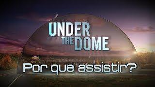 Por Que Assistir? Under The Dome (Prisão Invisível