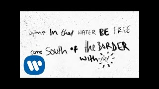 Ed Sheeran - South of the Border (feat. Camila Cabello & Cardi B) [Official Lyric Video]
