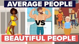 Average Looking People vs Beautiful People