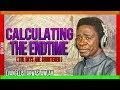 calculating of the endtime   evangelis