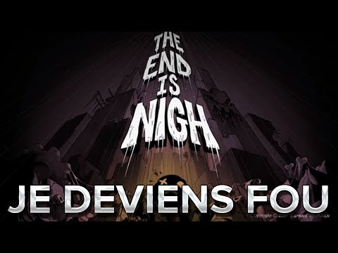 The End is Nigh #4 : Je deviens fou