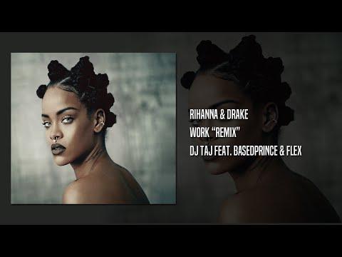 Dj Taj ~ Work (Remix) feat. BasedPrince & Dj Flex