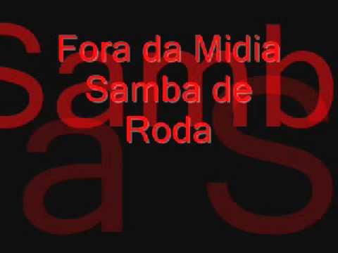 Fora da midia - Samba de Roda
