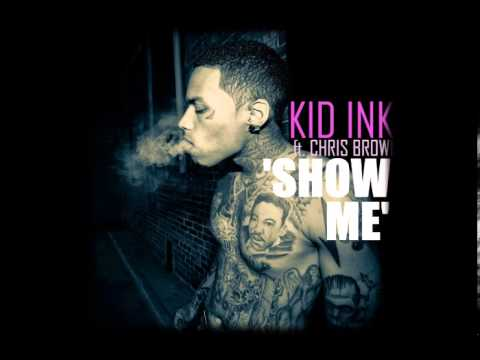 Kid Ink - Show Me (Official Lyric Video) ft. Chris Brown ...