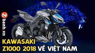 Chi tiết Kawasaki Z1000 2018 về Việt Nam | 2banh.vn