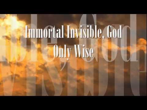 Immortal, Invisible God Only Wise - Evangelical Hymn