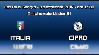 Promo Italia vs Cipro U21 - 9 settembre 2014