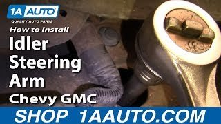 How To Install Replace Idler Steering Arm Chevy GMC Truck