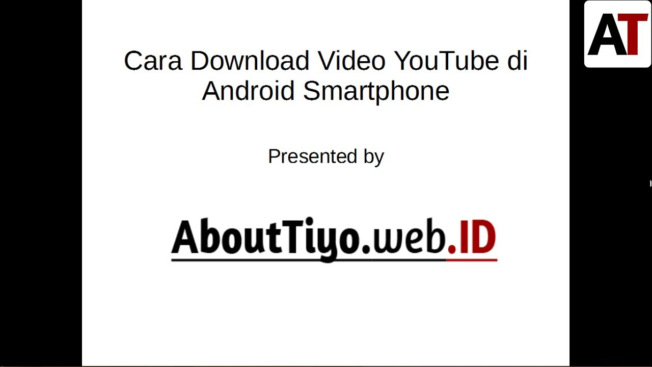 Kunjungi http://abouttiyo.web.id/cara/download... untuk memperoleh link download aplikasi. Cara Download Video YouTube di Android Smartphone dengan menggunakan YouTube Downloader for Android, melengkapi seri tutorial saya tentang cara downloa