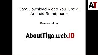 Cara Download Video  Di Android Smartphone