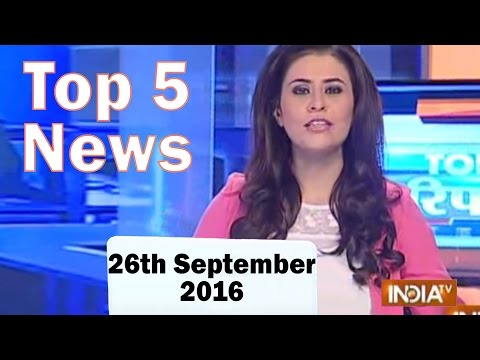 Top 5 News of the day | 26th September 2016- India Tv