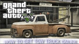 "GTA 5 Online How To Get Tow Truck Online ""NO MODS / NO"
