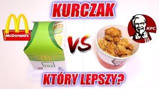 KURCZAK Z MCDONALD'S VS KFC - KTÓRY LEPSZY ?