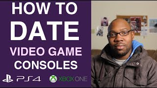 HOW TO DATE YOUR PS4, XBOX ONE & Wii U