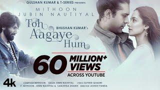 Toh Aagaye Hum Jubin Nautiyal Ft Mithoon Video HD Download New Video HD