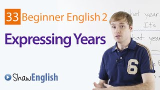 Expressing Years in English, Beginner 2, Lesson 33