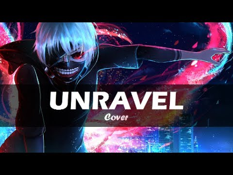Tokyo Ghoul 【Unravel Acoustic】Cover