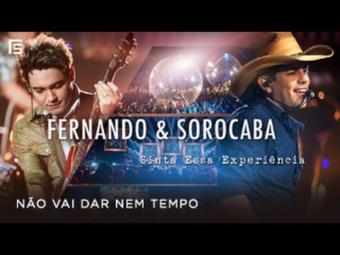 Fernando & Sorocaba - Não vai dar nem tempo | DVD Sinta Essa Experiência