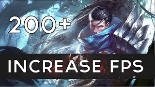 How To: Increase FPS In League Of Legends! [OVER 200FPS
