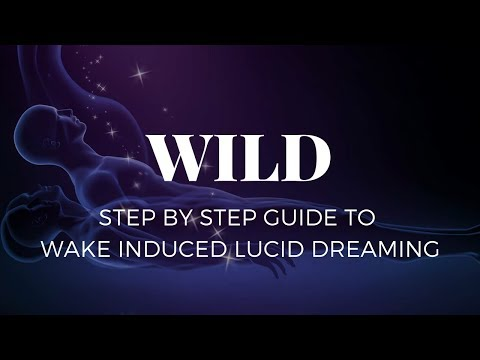 Step By Step Guide to WILD (Wake Induced Lucid Dreaming)