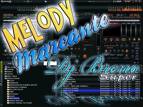 Melody Marcante só as Melhores ♪♫♪♫ ( Dj Breno Super )