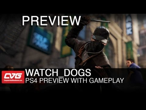 Watch Dogs PS4 Gameplay Preview - Next Gen features revealed!